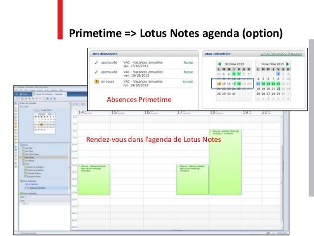 Primetime => Lotus Notes agenda (option) Absences Primetime Rendez-vous dans l'agenda de Lotus Notes