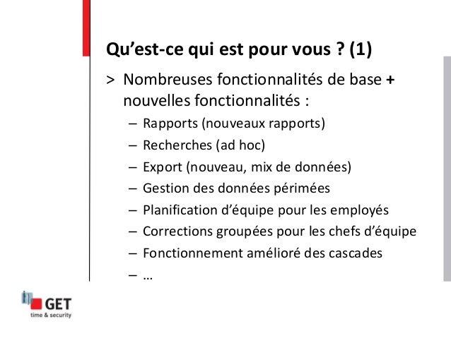 > Nombreuses fonctionnalités de base + nouvelles fonctionnalités : – Rapports (nouveaux rapports) – Recherches (ad hoc) – ...