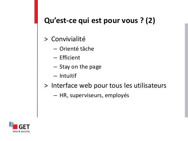 > Convivialité – Orienté tâche – Efficient – Stay on the page – Intuitif > Interface web pour tous les utilisateurs – HR, ...