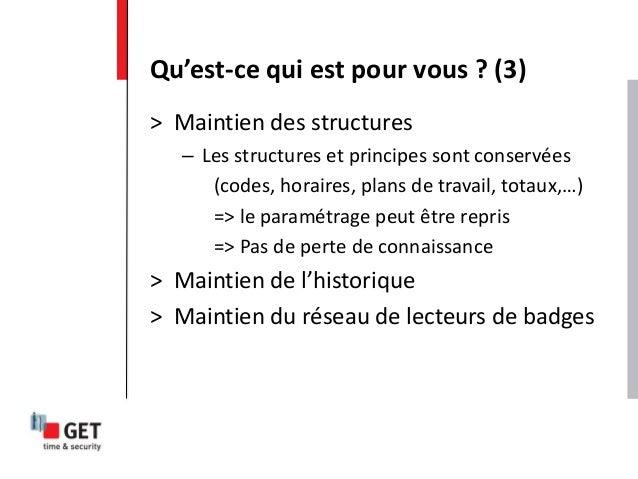 > Maintien des structures – Les structures et principes sont conservées (codes, horaires, plans de travail, totaux,…) => l...