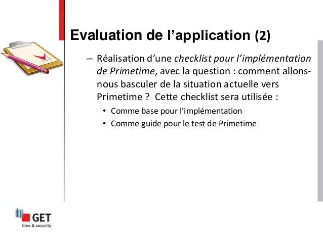 – Réalisation d'une checklist pour l'implémentation de Primetime, avec la question : comment allons- nous basculer de la s...