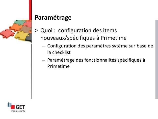 Paramétrage > Quoi : configuration des items nouveaux/spécifiques à Primetime – Configuration des paramètres sytème sur ba...