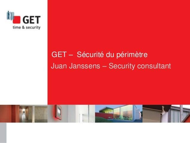 GET – Sécurité du périmètre Juan Janssens – Security consultant