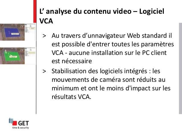 > Au travers d'unnavigateur Web standard il est possible d'entrer toutes les paramètres VCA - aucune installation sur le P...