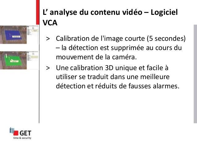 > Calibration de l'image courte (5 secondes) – la détection est supprimée au cours du mouvement de la caméra. > Une calibr...