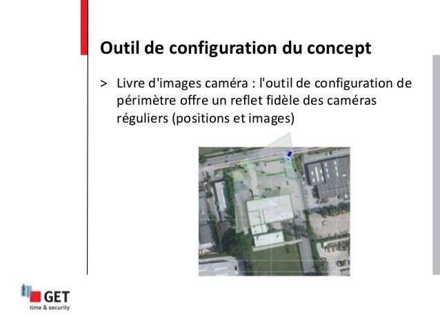 Outil de configuration du concept > Livre d'images caméra : l'outil de configuration de périmètre offre un reflet fidèle d...