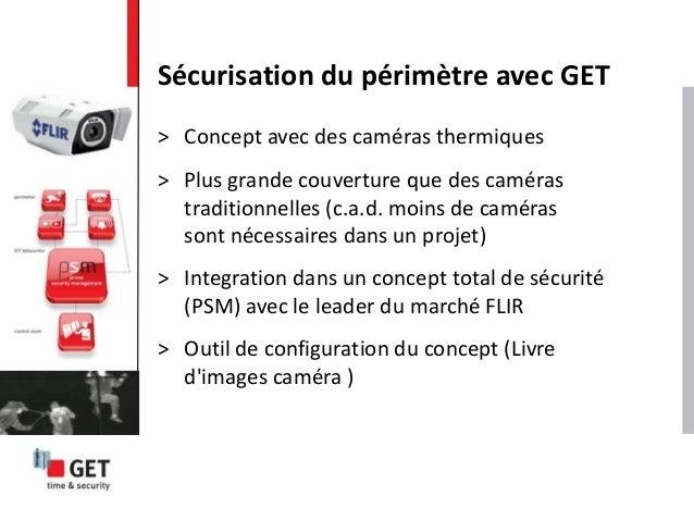 Sécurisation du périmètre avec GET > Concept avec des caméras thermiques > Plus grande couverture que des caméras traditio...