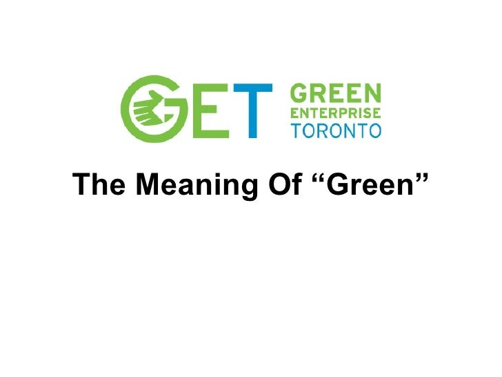 """The Meaning Of """"Green"""""""