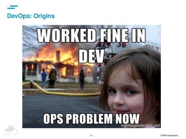 4 © IBM Corporation DevOps: Origins