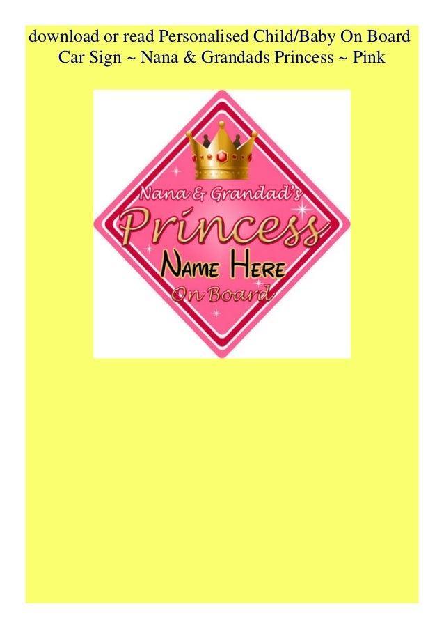 Non Personalised Child//Baby On Board Car Sign ~ Nana /& Grandads Princesses ~Pink