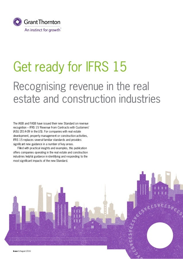 Get ready for IFRS 15 Recognising revenue in the real estate and construction industries The IASB and FASB have issued the...