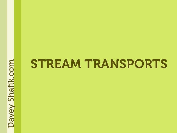 STREAM TRANSPORTS Davey Shafik.com