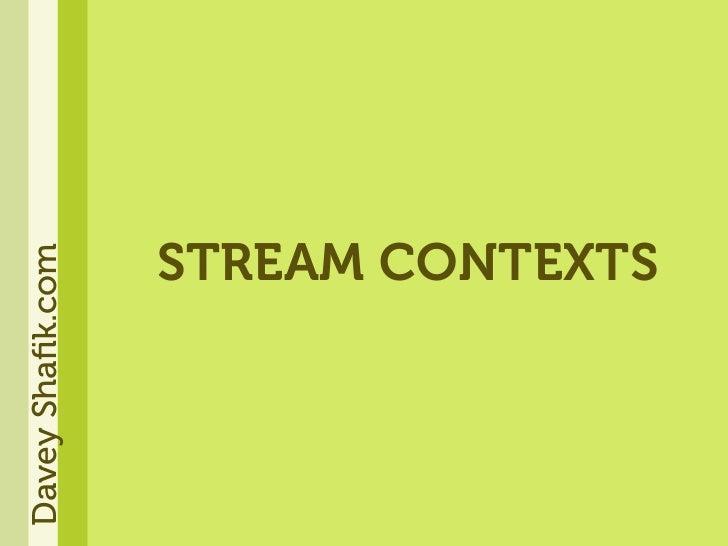 STREAM CONTEXTS Davey Shafik.com