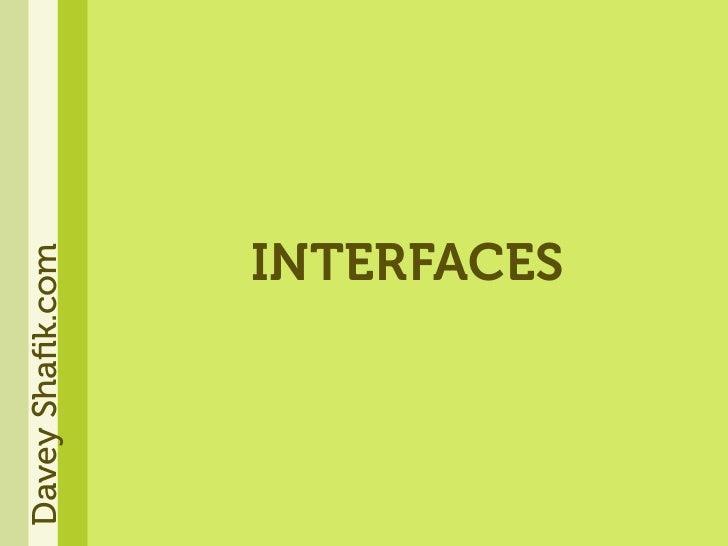 Davey Shafik.com                 INTERFACES