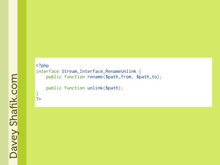<?php                   interfaceStream_Interface_RenameUnlink{ Davey Shafik.com                       publicfunctio...