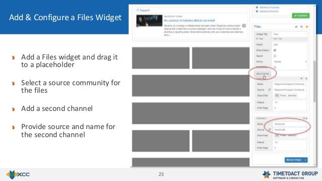 2323 Add & Configure a Files Widget Add a Files widget and drag it to a placeholder Select a source community for the file...