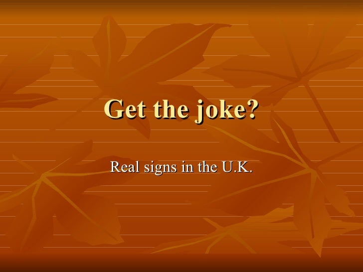 Get the joke? Real signs in the U.K.