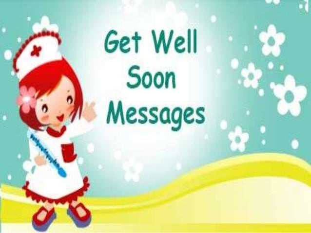 Get Well Soon Messages And Wishes. For More Information Visit   Www.