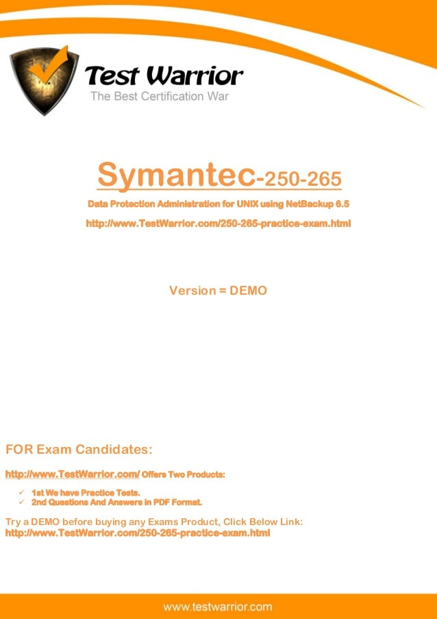 Questions And Answers PDF The Best Certification War www.TestWarrior.com 1 Symantec-250-265 Data Protection Administration...