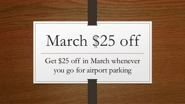 Book your undercover airport parking online and you'll get $25 off when stay 3 days or more.