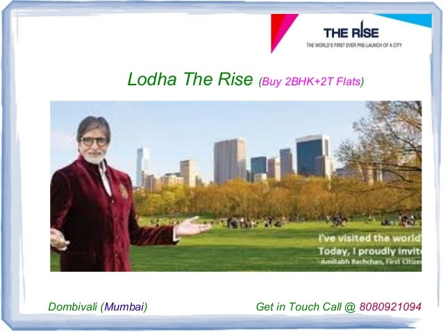 Lodha The Rise (Buy 2BHK+2T Flats)  Dombivali (Mumbai)  Get in Touch Call @ 8080921094