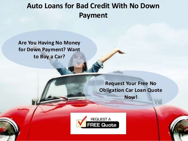Get A Car With No Credit >> Get A Car With Bad Credit And No Down Payment