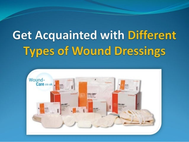 Get acquainted with different types of wound dressings.