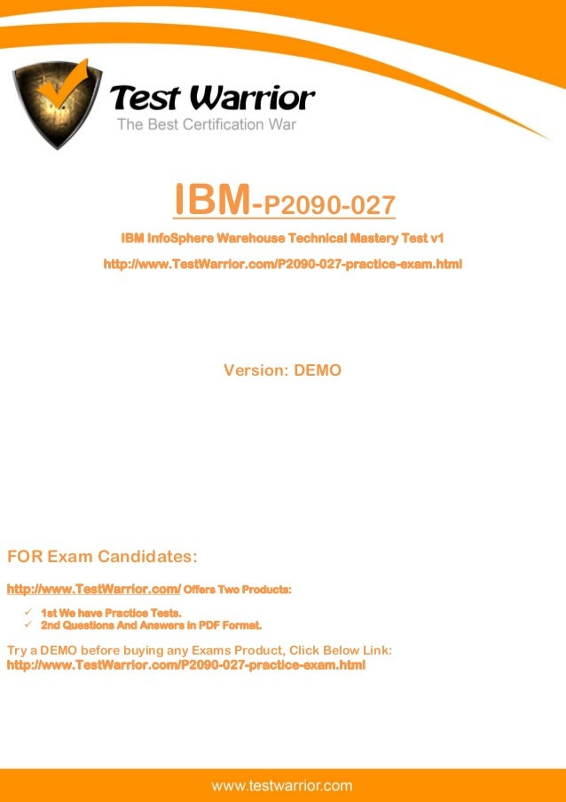 Questions And Answers PDF The Best Certification War www.TestWarrior.com 1 IBM-P2090-027 IBM InfoSphere Warehouse Technica...