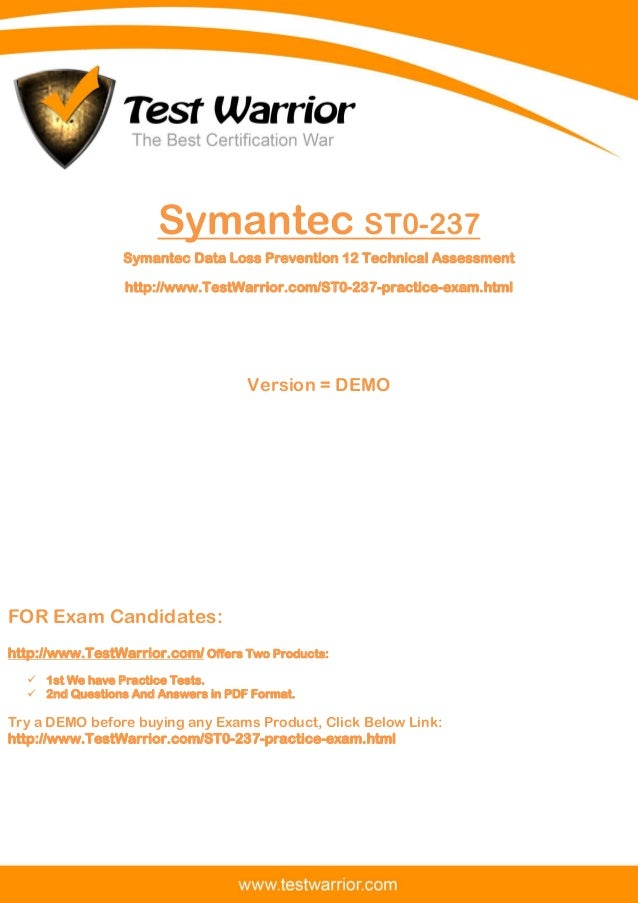 Questions And Answers PDF The Best Certification War www.TestWarrior.com 1 Symantec ST0-237 Symantec Data Loss Prevention ...