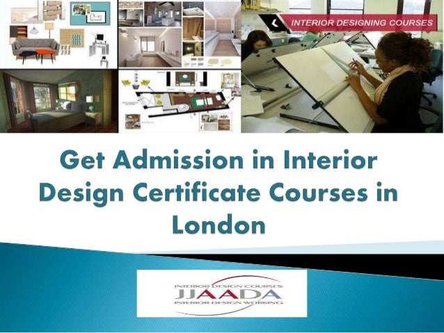 Whether You Want To Successfully Completed Interior Design Certificate Courses Garden In London