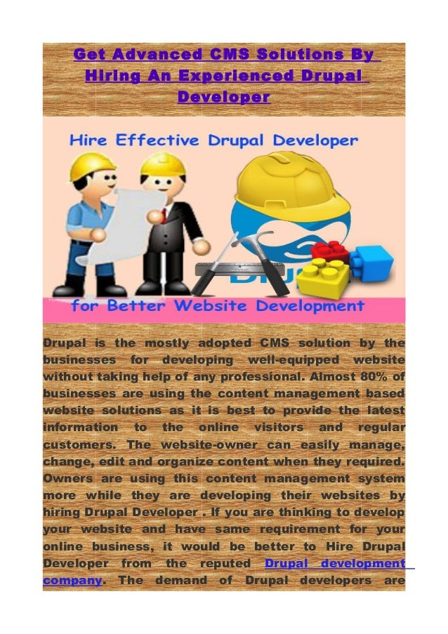 Get Advanced CMS Solutions By     Hiring An Experienced Dr upal               DeveloperDrupal is the mostly adopted CMS so...