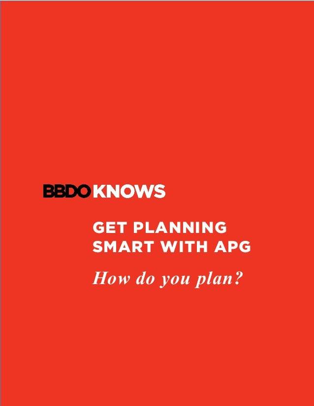 GET PLANNING SMART WITH APG How do you plan?
