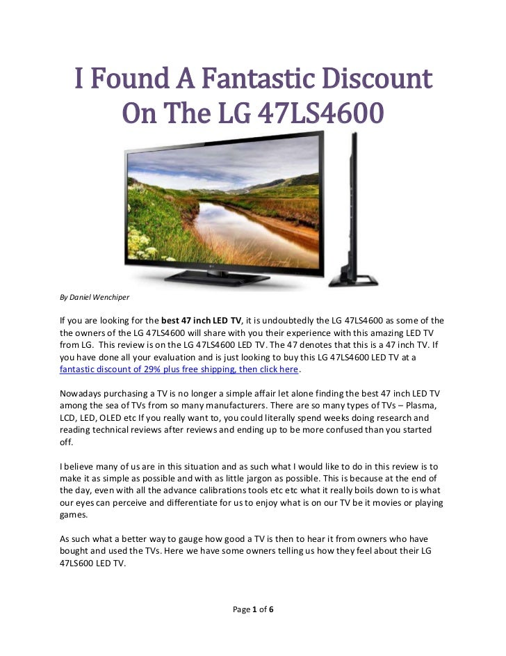 I Found A Fantastic Discount       On The LG 47LS4600By Daniel WenchiperIf you are looking for the best 47 inch LED TV, it...