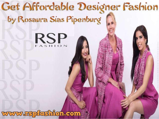 Get Affordable Designer Fashion By Rosaura Sias Pipenburg