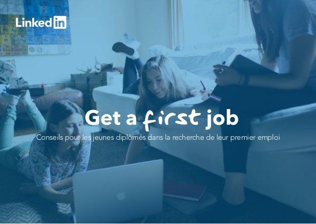 Conseils pour les jeunes diplômés dans la recherche de leur premier emploi