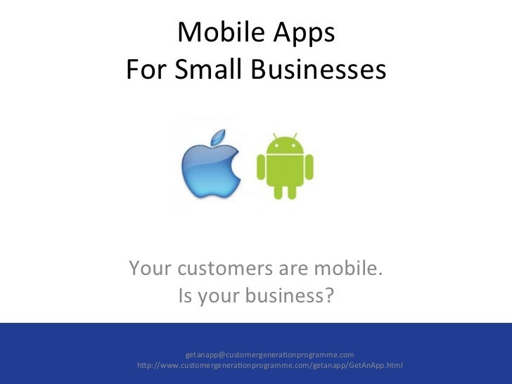 Mobile Apps For Small Businesses Your customers are mobile.          Is your business?          ...