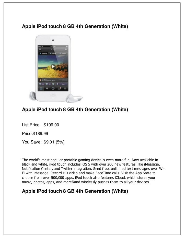 Apple iPod touch 8 GB 4th Generation (White)Apple iPod touch 8 GB 4th Generation (White)List Price: $199.00Price:$189.99Yo...