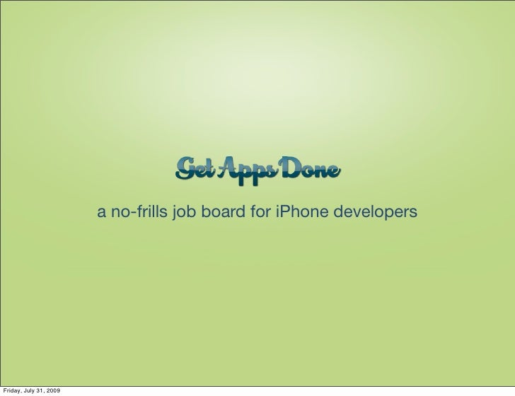 a no-frills job board for iPhone developers     Friday, July 31, 2009