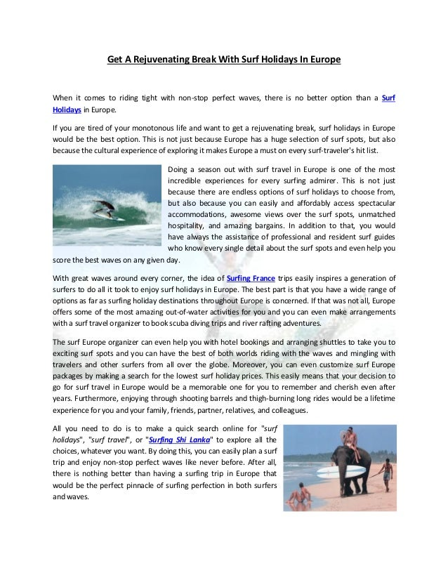 Get A Rejuvenating Break With Surf Holidays In EuropeWhen it comes to riding tight with non-stop perfect waves, there is n...