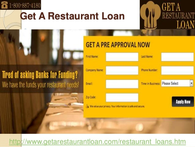 Get A Restaurant Loanhttp://www.getarestaurantloan.com/restaurant_loans.htm