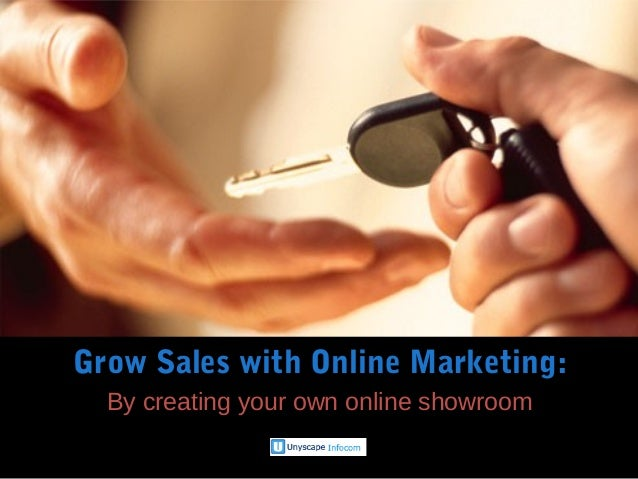 Grow Sales with Online Marketing:  By creating your own online showroom