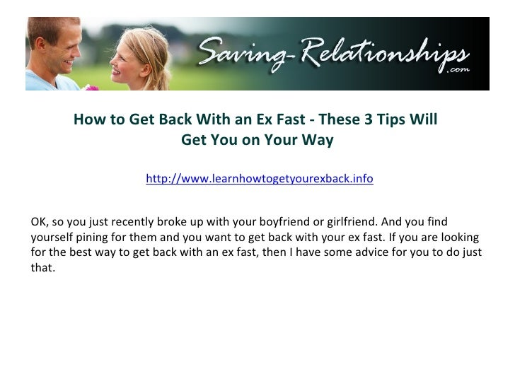 How to Get Back With an Ex Fast - These 3 Tips Will  Get You on Your Way http://www.learnhowtogetyourexback.info OK, so yo...