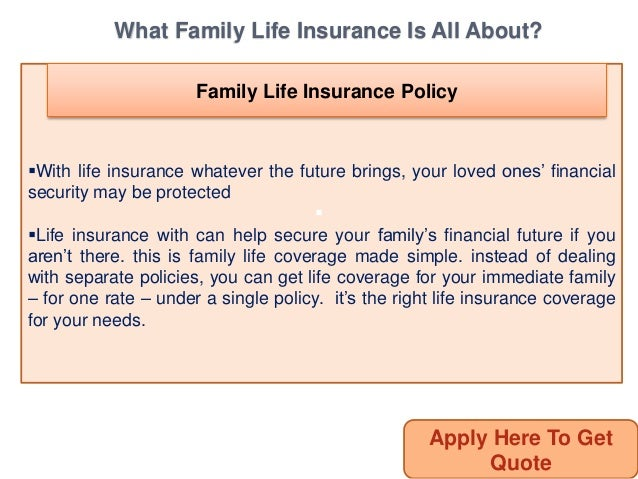 Get Benefited With Family Life Insurance Policy And Secure ...