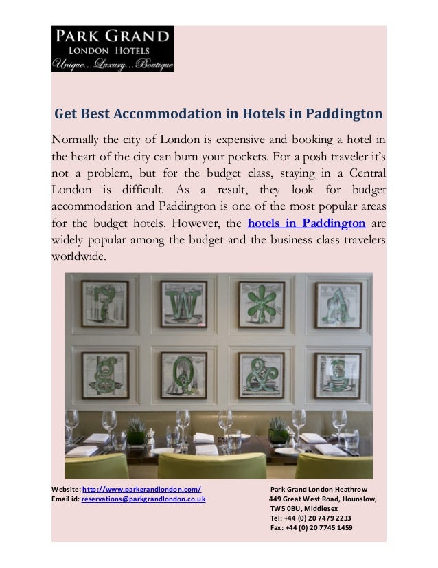 Get Best Accommodation in Hotels in PaddingtonNormally the city of London is expensive and booking a hotel inthe heart of ...