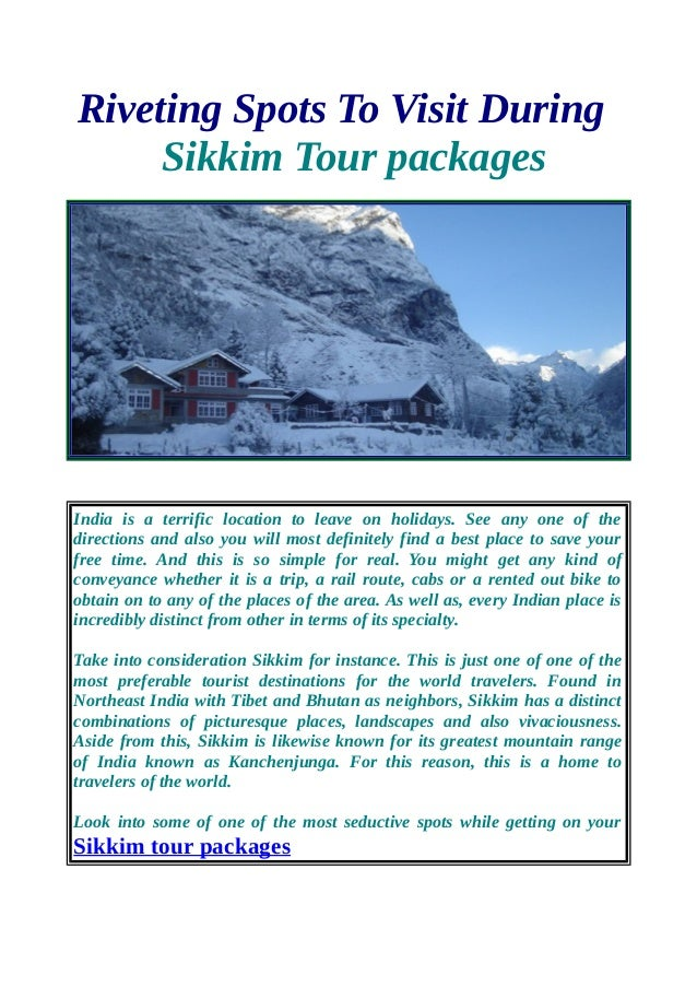 Riveting Spots To Visit During Sikkim Tour packages India is a terrific location to leave on holidays. See any one of the ...