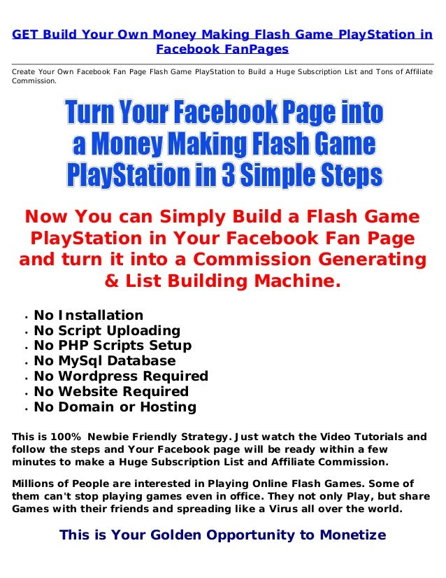 get build your own money making flash game play station in facebook f