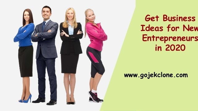 Get Business Ideas for New Entrepreneurs in 2020 www.gojekclone.com
