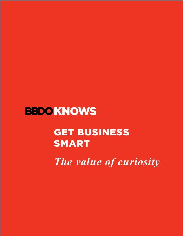 GET BUSINESS SMART The value of curiosity