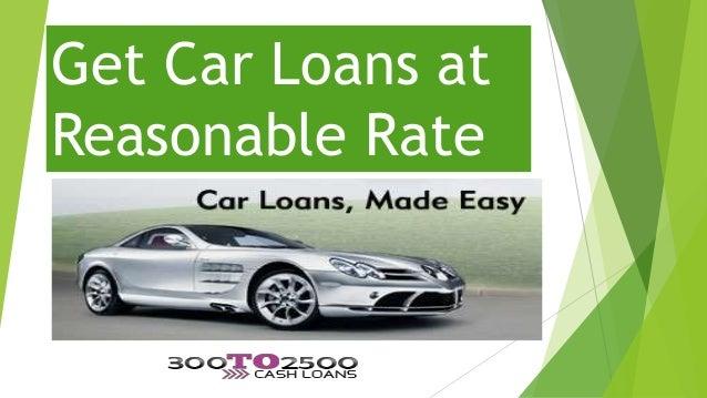 Get Car Loans at Reasonable Rate