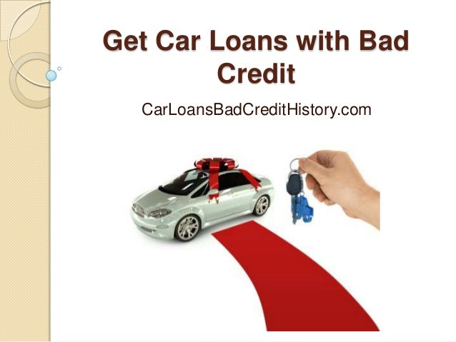 Get Car Loans with Bad         Credit  CarLoansBadCreditHistory.com
